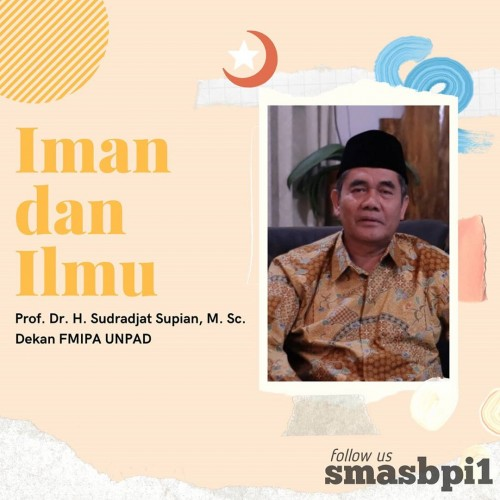 SMA BPI 1 BANDUNG Materi Bapak Prof. Dr. Sudrajat,M.Sc