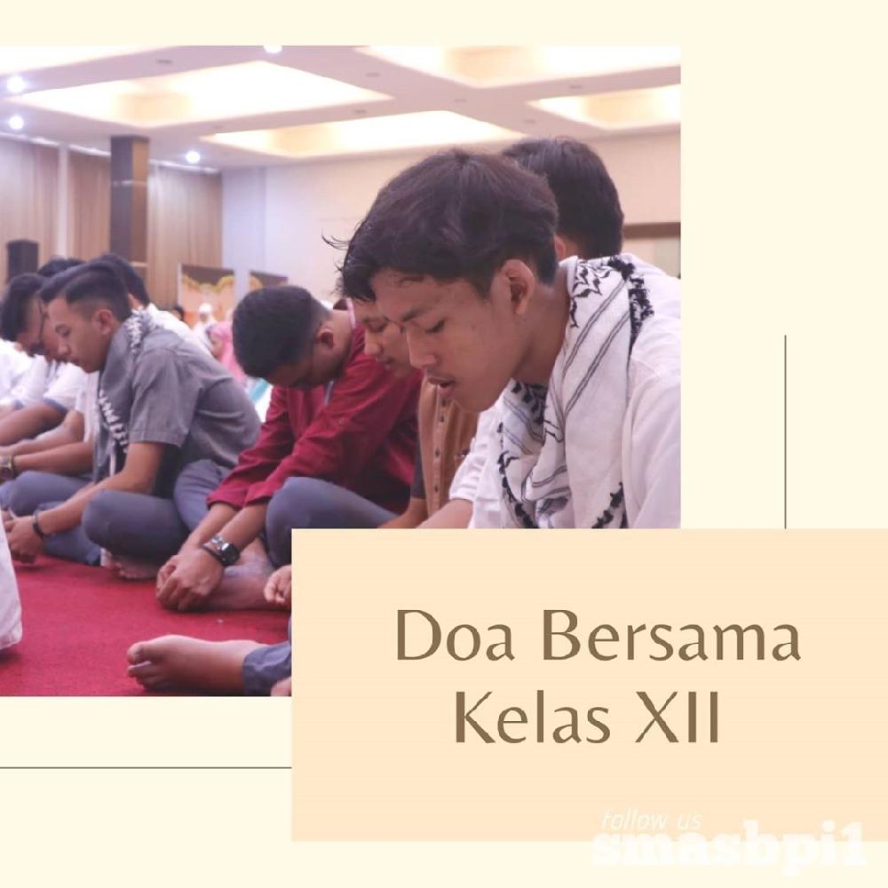 SMA BPI 1 BANDUNG Doa Bersama Kelas XII