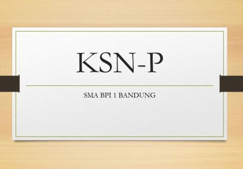 SMA BPI 1 BANDUNG Pelaksanaan KSN-P
