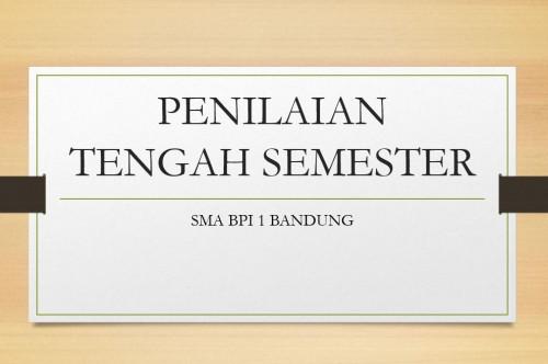 SMA BPI 1 BANDUNG Penilaian Tengah Semester