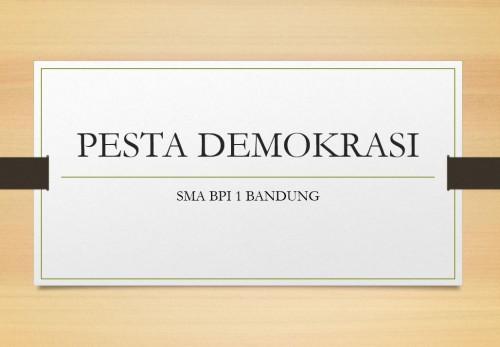 SMA BPI 1 BANDUNG Pesta Demokrasi OSIS